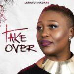 Lerato Shadare - Take Over [MP3, Video and Lyrics]