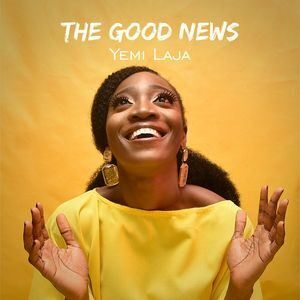 Yemi Laja - The Good News [MP3 and Video]