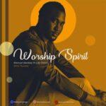 Manuel Beckley - Worship Spirit Ft. Lizzy David [MP3 and Lyrics]