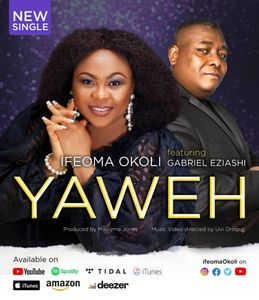 Ifeoma Okoli - Yahweh Ft. Gabriel Eziashi [MP3, Video and Lyrics]
