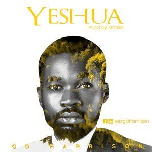 GD Harrison - Yeshua [MP3, Video and Lyrics]