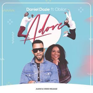 Daniel Dozie - Adore Ft. Obilor [MP3, Video and Lyrics]