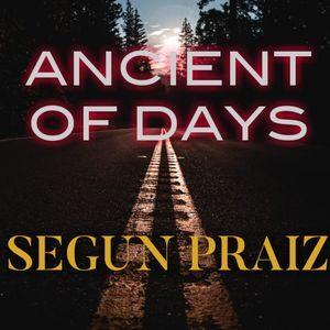 Segun Praiz - Ancient of Days (Arugbo Ojo) [MP3 and Lyrics]