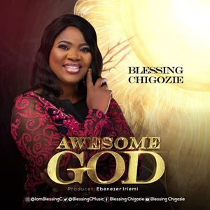 Blessings Chigozie - Awesome God [MP3, Video and Lyrics]