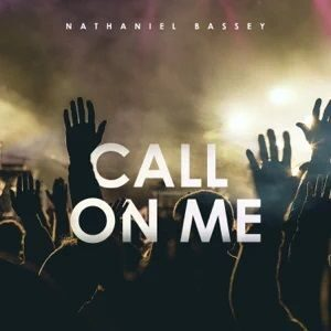 Download Call On Me By Nathaniel Bassey