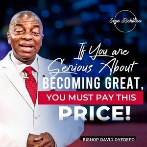 Video : Discipline; The Price For Greatness By Bishop David Oyedepo