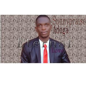 Download Eternal Love By Sunnypraise Adoga