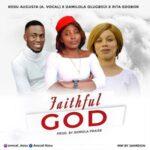 Download Faithful God By A.Vocal Ft. Rita Editor & Damilola Olugboji