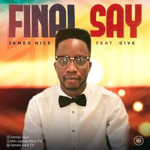 Download Final Say By James Nice Ft. Give