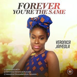 Veronica Jaiyeola - Forever You're The Same [MP3 Download]