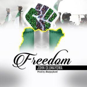 John Olumayowa - Freedom [MP3 and Lyrics]