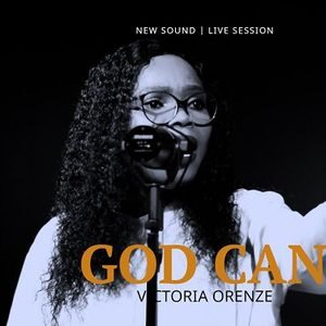 Victoria Orenze - God Can [Video and Lyrics]