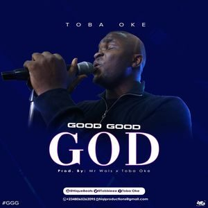 Toba Oke - Good Good God [MP3 and Video]