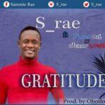 S_rae - Gratitude Ft. Fresh Oil and Jerry Love [MP3 and Lyrics]