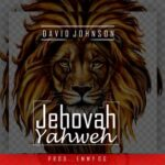 David Johnson - Jehovah Yahweh [MP3 and Lyrics]