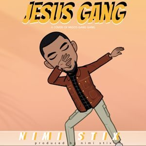 Nimi Stix - Jesus Gang [MP3 Download]