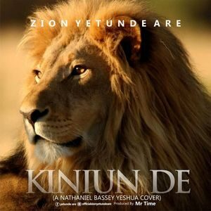 Download Kiniun De (A Nathaniel Bassey's Yeshua Cover) By Zion Yetunde Are