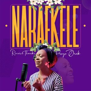 Preye Orok - Naraekele (Receive Thanks) [MP3, Video and Lyrics]