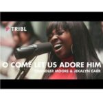 Maverick City Music - O Come Let Us Adore Him Ft. Chandler Moore & Jekalyn Carr