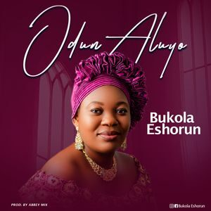 Bukola Eshorun - Odun Aluyo [MP3 and Lyrics]