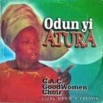 C.A.C Good Women Choir - Odun Yi Atura (Mrs. D.A Fasoyin)