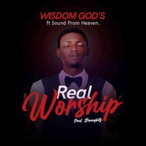 Wisdom God's - Real Worship [MP3 and Lyrics]