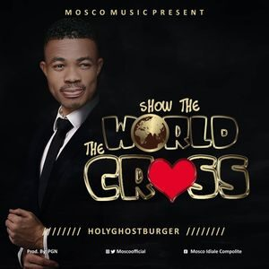 HolyGhostBurger - Show The World The Cross [MP3 Download]