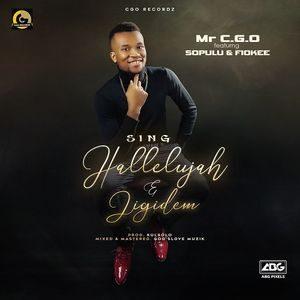 Mr CGO Ft. Sopulu x Fiokee - Sing Hallelujah & Jigidem [MP3 Download]