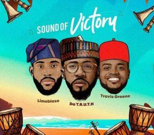 Download Sound of Victory By Limoblaze & Da' T.R.U.T.H. Ft. Travis Greene