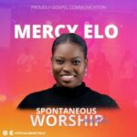 Mercy Elo - Spontaneous Worship Medley [MP3 and Video]