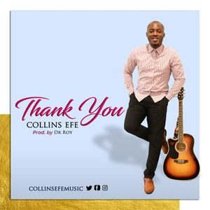 Collins Efe - Thank You [MP3 and Video]