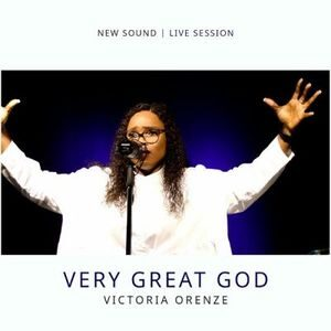 Victoria Orenze - Very Great God [Video and Lyrics]