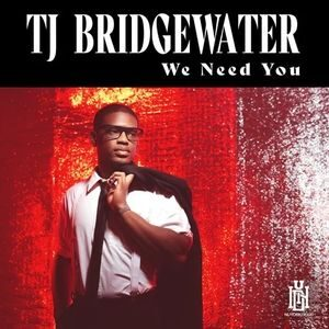 Download and Stream We Need You By TJ Bridgewater