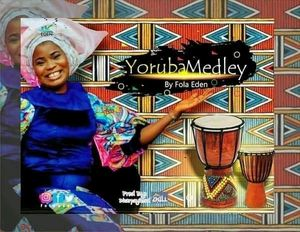 Fola Eden - Yoruba Medley [MP3 Download]