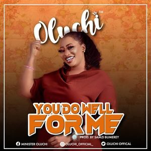 Oluchi - You Do Well For Me [MP3 Download]
