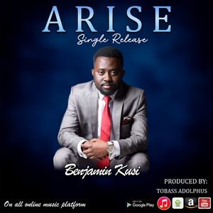 Download Arise By Benjamin Kusi