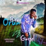 GOSPEL - Baba Orun [MP3 Download]