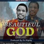 Damilare - Beautiful God [MP3 and Lyrics]