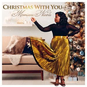 Morrissa Nicole - Christmas With You (Album) [MP3 and Video]