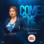 Fally Modupe - Come Unto Me [MP3 and Lyrics]