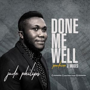 Jude Philips - Done Me Well [MP3 and Lyrics]