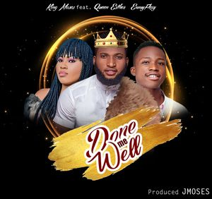 King Moses - Done Me Well Ft. Queen Esther & Emmyflexy