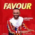 Abraham Young - Favour [MP3 and Lyrics]