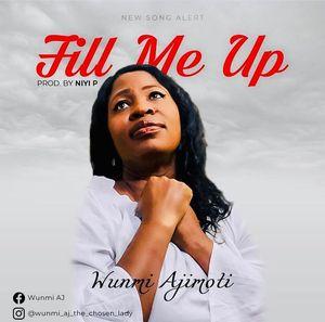Download Fill Me Up By Wunmi Ajimoti