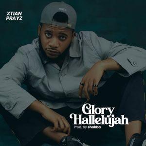 Download Glory Hallelujah By Xtian Prayz