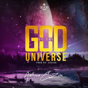 Anthonia E. Zion - God of The Universe [MP3 and Video]