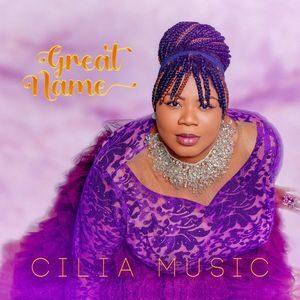 Cilia Music - Great Name [MP3 and Lyrics]