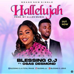 Blessing O.J - Hallelujah Ft. Osas Desmond [MP3 and Lyrics]