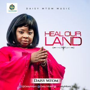 Daisy Mtom - Heal Our Land [MP3 Download]