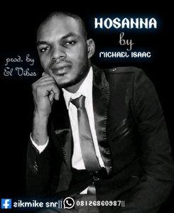 Download Hosanna By Michael Isaac